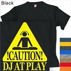 MEN'S T-SHIRT SHort SLEEVE CAUTION ! DJ AT PLAY #23- S to 4XL PLUS