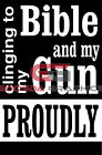 Clinging to Bible and Gun-Premium Quality Vinyl Decal-Made In The USA!