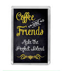 """Coffee and Friends...""  Friendships, Coffee Lovers Quote Fridge Magnet"