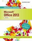 Microsoft Office 2013 Enhanced Editions: Microsoft Office 2013, First Course...