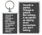 """""""Growth Is Painful. Change Is..."""" Motivation Quote Keyring & Fridge Magnet Gifts"""