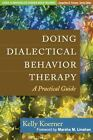 Doing Dialectical Behavior Therapy: A Practical Guide (Guides to Individualized