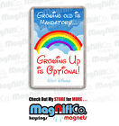 Walt Disney Quote - Fridge Magnet or Keyring - Rainbow / Growing Up / Cool gift