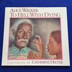 TO HELL WITH DYING - FIRST EDITION SIGNED BY ALICE WALKER