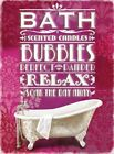 BATH SCENTED CANDLES BUBBLES PAMPER RELAX SOAK THE DAY AWAY METAL TIN SIGN 103