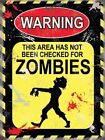 WARNING THIS AREA HAS NOT BEEN CHECKED FOR ZOMBIES METAL PLAQUE TIN SIGN 602