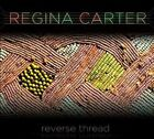 REGINA CARTER - Carter, Regina Reverse Thread - CD - **Excellent Condition**