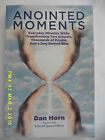 Anointed Moments: Everyday Miracles Transforming Two Schools, Thousands of Peopl
