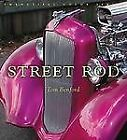 The Street Rod by Tom Benford (2004,  New paperback)
