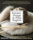 Sweater Design in Plain English: Step-by-Step Instructions for 13 Classic Sweate