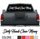 "Dirty Hands Clean Money Script Windshield Decal Sticker diesel turbo truck 45""x7"