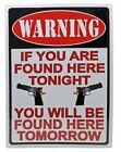 WARNING IF YOU ARE FOUND HERE TONIGHT EMBOSSED TIN SIGN