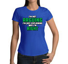 I'm Not Arguing I'm Just Explaining Why I'm Right -  Juniors T-Shirt