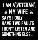 I Am A Veteran Wife says I only Have Faults Military Funny Vinyl Decal Car Truck