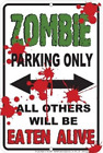 """Zombie Parking Only - 8"""" x 12"""" Metal Parking Sign"""