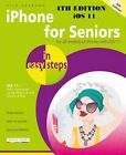 Iphone for Seniors in Easy Steps : Covers IOS 11 by Nick Vandome LATEST EDITION