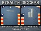 Stealth Diggers blue Betsy Ross Flag T shirt metal detecting Live Free Or Die