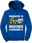 Promoted to Big Brother and Digging Tractor Loving Boys Gift Toddler Hoodie