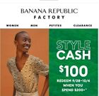 Banana Republic Factory Style Cash Up To $100 OFF Store Online 9/16-23 FastEmail For Sale