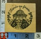 PSX,Friends are forever, gazebo,712,rubber,wood,stamp