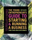 The Young Entrepreneur's Guide to Starting and Running a Business: Turn Your Ide