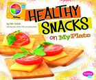NEW - Healthy Snacks on MyPlate (What's on MyPlate?) by Mari Schuh