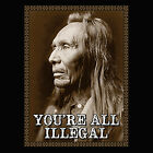 You're All Illegal Funny T-Shirt image
