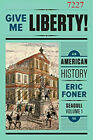Give Me Liberty!: An American History - Vol. 1 Seagull 5th Edition