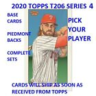 2020 Topps T206 Series 4 (Cards 1-50) BASE & PIEDMONT BACK PICK YOUR PLAYER