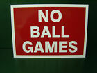 No Ball Games - Safety Sign - Rigid A4 approx - sites factory school shops parks