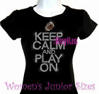 Keep Calm and Play On - FOOTBALL - Iron on Rhinestone T-Shirt - Sports Mom Top