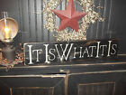 what to do with wooden pallets - Wood Sign IT IS WHAT IT IS Aged Rustic/Prim