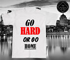 Go Hard Or Go Home T Shirt Tee Top Men Girls Parody Gym Workout Fitness Protein