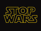 STOP WARS democrat republican sci fi political 100% Cotton Adult Gildan Tshirt