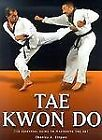 Tae Kwon Do by Charles A. Stepan and Charles Stepan ...