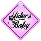 Laters Baby Car Sign Fifty shades of grey - Christian Grey Choice of Colour