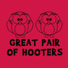 GREAT PAIR OF HOOTERS owls boobs funny = NEW SCREEN PRINTED TSHIRT all sizes