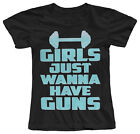 GIRLS JUST WANNA HAVE GUNS FUNNY GYM GAINS WORKOUT WOMENS FITTED COTTON T-SHIRT