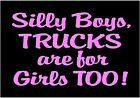 Art Projects For Home Decor Silly Boys Trucks Are For Girls Too Decal Vinyl Car Window Sticker Graphic North Carolina Home Decor