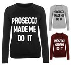 LADIES PROSECCO MADE ME DO IT PRINT SWEATSHIRT WOMENS CHRISTMAS JUMPER TOP 8-14