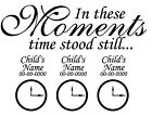 In These Moments Time Stood Still Removable Vinyl Wall Art Decal Sticker Decor