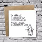 DECEMBER BIRTHDAY Greetings Card Silly Funny Cheeky Joke Humour JESUS CHRISTMAS
