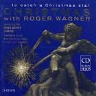 Christmas with Roger Wagner: To Catch a Christmas Star Audio CD New