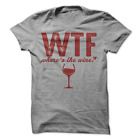 WTF Wheres The Wine T-Shirt Funny Wine Shirt