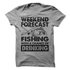 Weekend Forecast Fishing With A Chance Of Drinking T-Shirt Camp Shirt