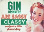 GIN DRINKERS ARE SASSY CLASSY AND SMART ASSY NOT PROSECCO METAL SIGN PLAQUE 872