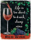 LIFE IS TOO SHORT TO DRINK CHEAP WINE - PROSECCO VINTAGE STYLE METAL PLAQUE 1126