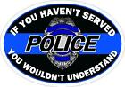 Thin Blue Line If You Haven't Served Reflective Decal Sticker Police Sheriff