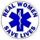 Real Women Save Lives Reflective Decal Sticker Paramedic EMT EMS Rescue Medic