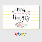 eBay Digital Gift Card - Mother&#039;s Day Mom You are Amazing -  Email Delivery <br/> US Only. May take 4 hours for verification to deliver.